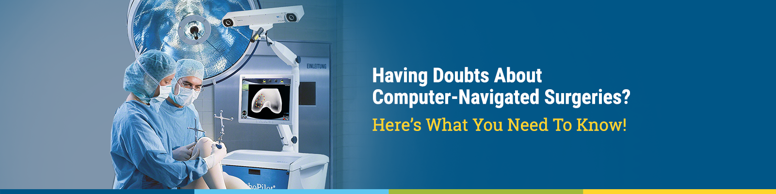 Having Doubts About Computer-Navigated Surgeries?  Here's What You Need To Know!
