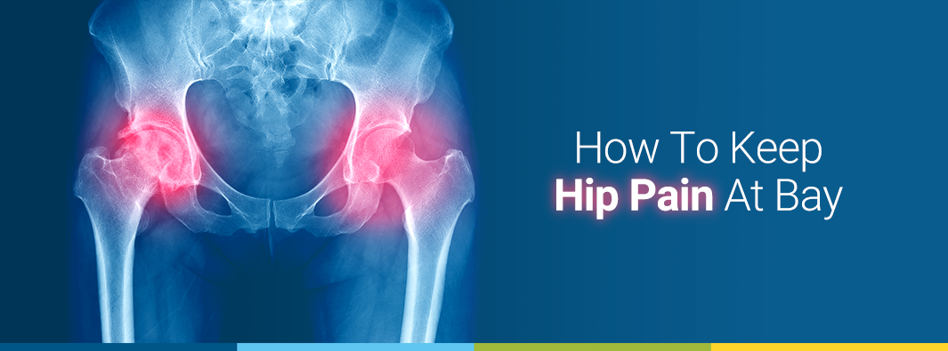 How to keep hip pain at bay?