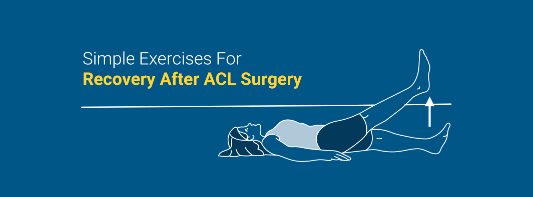 Simple Exercises For Recovery After ACL Surgery