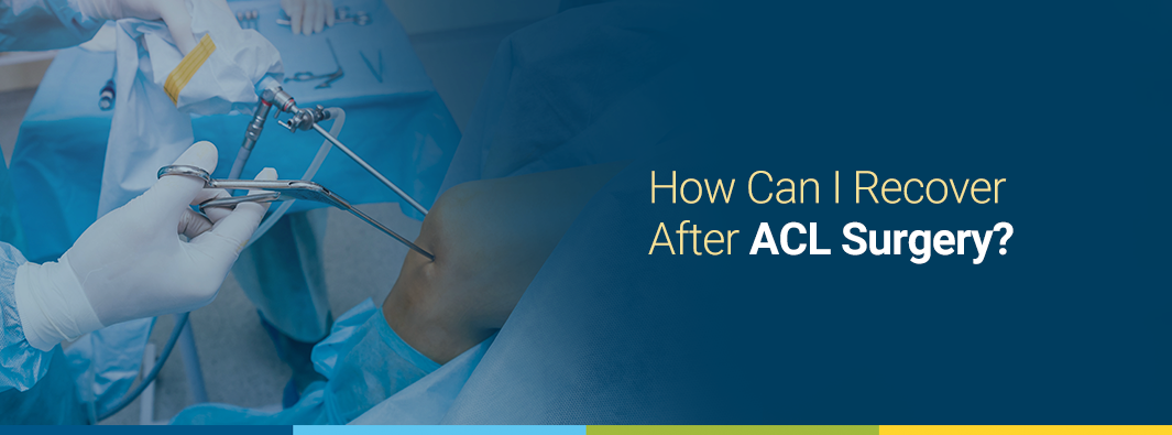 How Can I Recover After ACL Surgery?
