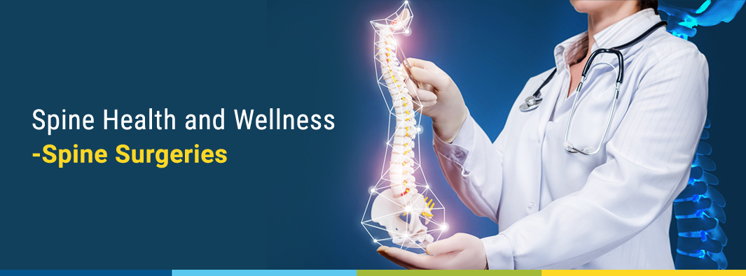 Spine Health and Wellness – Spine Surgeries
